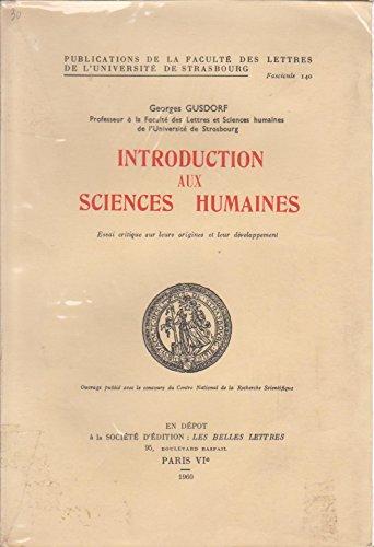 Introduction aux sciences humaines. essai critique sur leurs origines et leur développements. ouvrage publié avec le concours du centre national de la recherche scientifique.