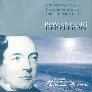 Romancing Rebellion: Songs of Thomas Moore