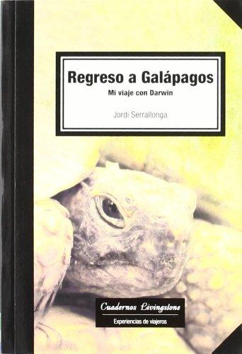 Regreso a Galápagos. Mi viaje con Darwin (niberta - Cuadernos Livingstone) por Jordi Serrallonga