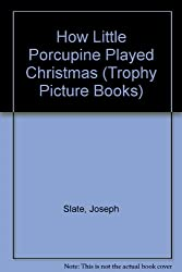 How Little Porcupine Played Christmas (Trophy Picture Books)