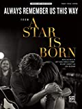 Always Remember Us This Way: From a Star Is Born, Sheet...
