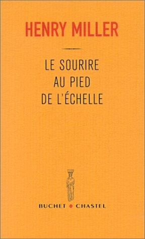 Le sourire au pied de l'échelle - The Smile At The Foot Of The Ladder par Henry Miller