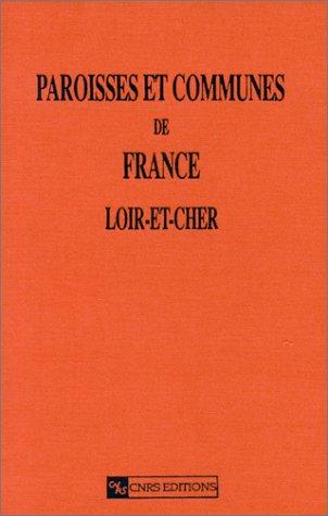 Paroisses et communes de France : Dictionnaire d'histoire administrative et démographique, numéro 41 : Loir-et-Cher