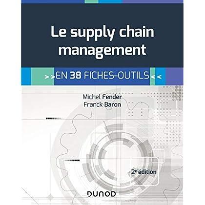 Le supply chain management - 2e éd. - En 38 fiches-outils