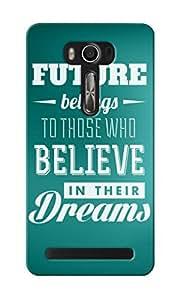 KnapCase Believe In Dreams Designer 3D Printed Case Cover For Asus Zenfone 2 Laser ZE550KL