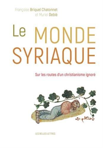 Le Monde syriaque: Sur les routes d'...