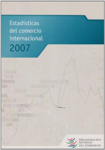 Estadâsticas del comercio internacional 2007