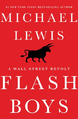 Flash Boys: A Wall Street Revolt (English Edition) por Michael Lewis