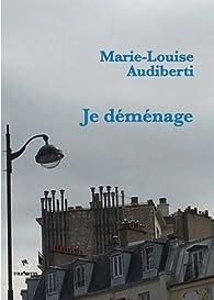 Je déménage par Marie-Louise Audiberti