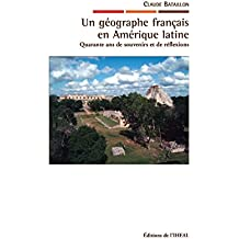 Un géographe français en Amérique latine: Quarante ans de souvenirs et de réflexions