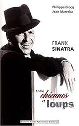Frank Sinatra : Entre chiennes et loups