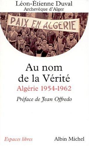 Au nom de la vérité : Algérie 1954-1962