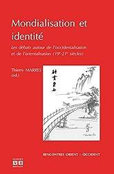 Mondialisation et identité : Les débats autour de l'occidentalisation et de l'orientalisation (19e-21e siècles)