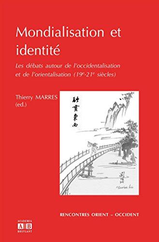 Mondialisation et identit : Les dbats autour de l'occidentalisation et de l'orientalisation (19e-21e sicles)