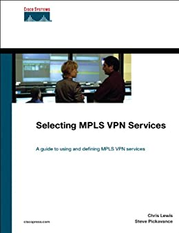 Selecting MPLS VPN Services (Networking Technology) von [Lewis, Chris]