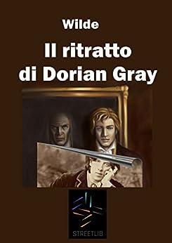 Il ritratto di Dorian Gray di [Wilde, Oscar]