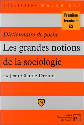 Les grandes notions de la sociologie