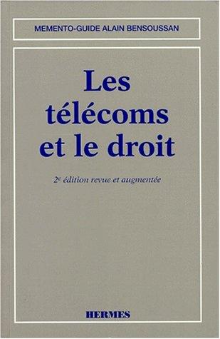 LES TELECOMS ET LE DROIT. 2ème édition revue et augmentée