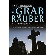 Der Grabräuber: Der zweite Fall für Werner Vollmers, Anke Frerichs & Enno Melchert (Krimis von Axel Berger 2)