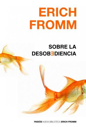 Sobre la desobediencia (Nueva Biblioteca Erich Fromm)