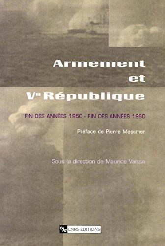 Armement et ve République: Fin des années 1950- fin des années 1960