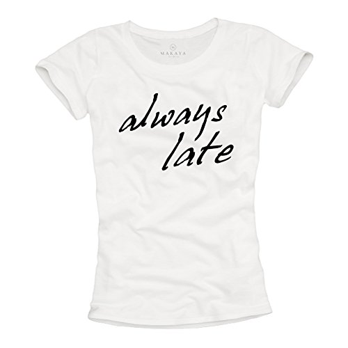 Camiseta con mensaje mujer - Always Late