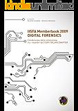 IISFA Memberbook 2009 DIGITAL FORENSICS: Condivisione della conoscenza tra i membri dell'IISFA ITALIAN CHAPTER