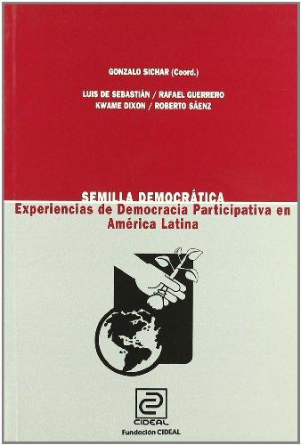 Semilla democrática. Experiencias de democracia participativa en América Latina.