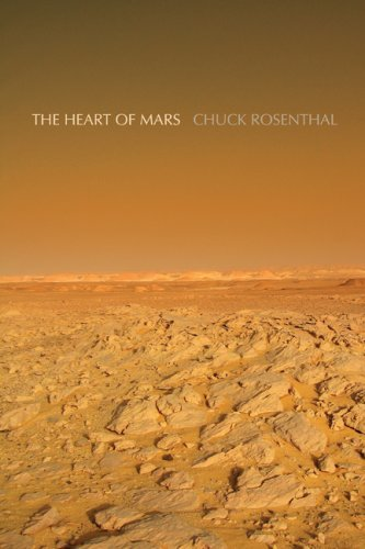 The Heart of Mars by Chuck Rosenthal (2008-05-01)