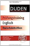 Duden Prüfungstraining Englisch Realschulabschluss: Das Buch - bundesweit gültig. Jährlich aktuell als Download: Originalklausuren aus den Bundesländern mit Musterlösungen -
