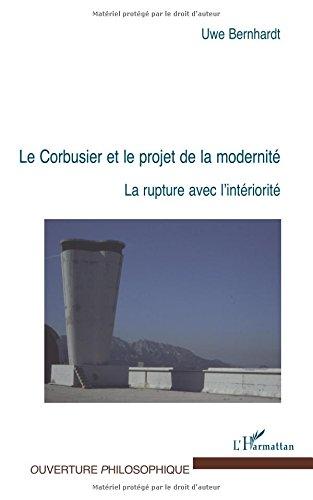 Le Corbusier et le projet de la modernit...