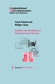 Analysis and Simulation of Heterostructure Devices par [Palankovski, Vassil, Quay, Rüdiger]