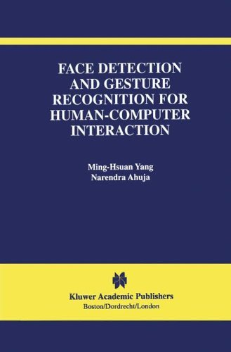 Face Detection and Gesture Recognition for Human-Computer Interaction (The International Series in Video Computing Book 1) (English Edition) Internationale Video-elektronik