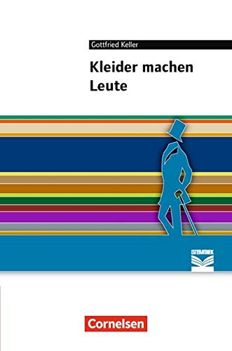 Cornelsen Literathek: Kleider machen Leute: Empfohlen für das 7./8. Schuljahr. Textausgabe. Text - Erläuterungen - Materialien