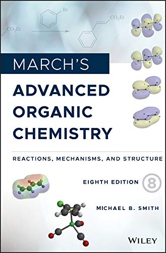 March's Advanced Organic Chemistry: Reactions, Mechanisms, and Structure (English Edition)