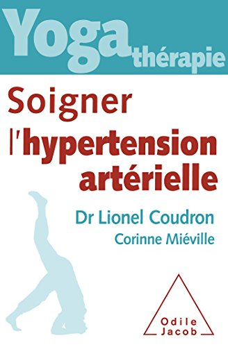 Yoga-thrapie : soigner l'hypertension artrielle