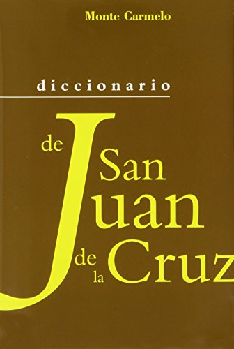 """Diccionario de San Juan de la Cruz (DICCIONARIOS """"MC"""")"""