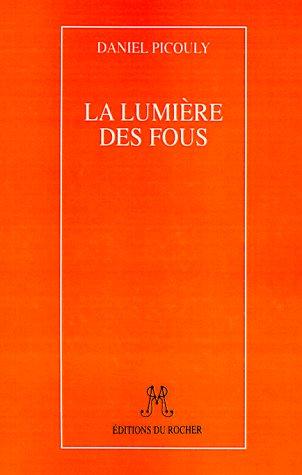 LA Lumiere Des Fous par Daniel Picouly