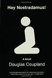 Hey Nostradamus!: A Novel by Douglas Coupland (2004-07-02)