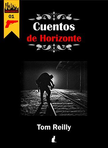 Cuentos de Horizonte 01: Historias negras y mágicas de Horizonte.