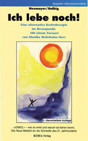 Ich lebe noch! by Neumayer, Petra; Halbig, Konrad