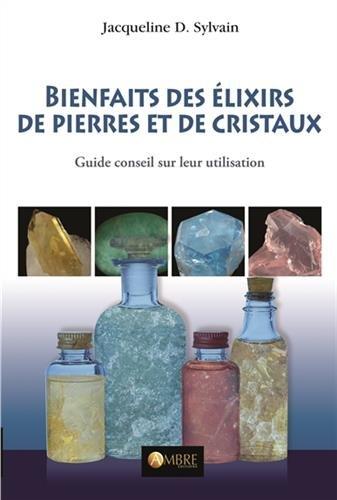 Bienfaits des lixirs de pierres et de cristaux - Guide conseil sur leur utilisation