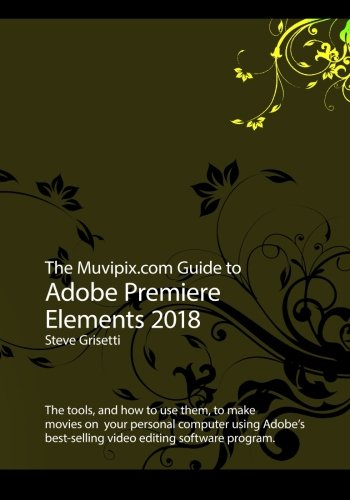 The Muvipix.com Guide to Adobe Premiere Elements 2018: The tools, and how to use them, to make movies on your personal computer - Premier-tool