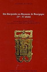 Des Burgondes au royaume de Bourgogne (Ve-Xe siècle) Espace politique et civilisation : Journées d'études des 26 et 27 octobre 2001 aux Archives Départementales de l'Isère Grenoble