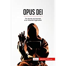 Opus Dei: The Secrets and Scandals of an Influential Organisation (History) (English Edition)