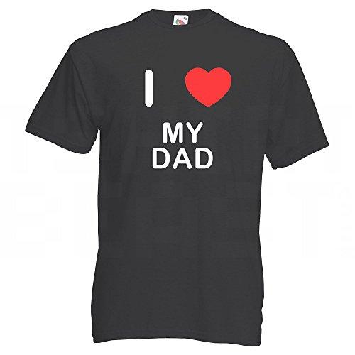 I Love My Dad - T-Shirt Schwarz