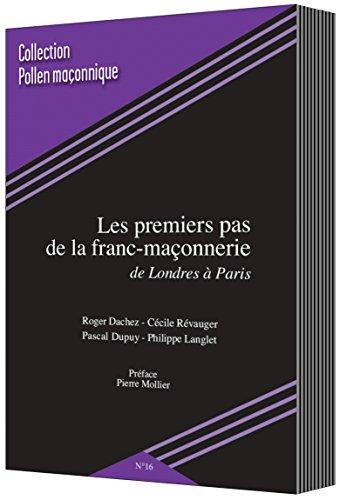 LES PREMIERS PAS DE LA FRANC-MACONNERIE