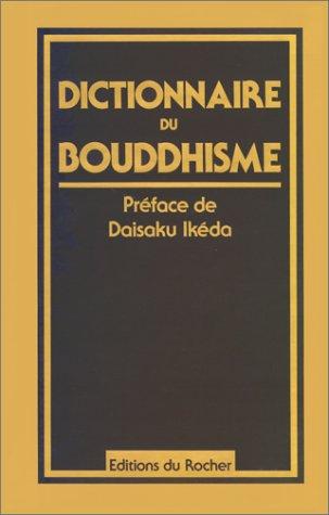 Dictionnaire du bouddhisme : Termes et concepts...