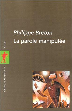 La parole manipulée par Philippe Breton