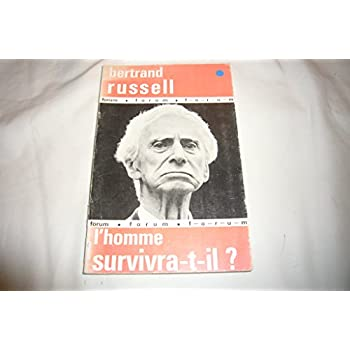 Bertrand Russel esice pour Russell... L'Homme survivra-t-il ? : Has man a future ? Préface de Linus Pauling,... Traduit de l'anglais par Yves Massip